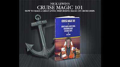 Cruise Magic  101 - How To Make A Great Living Performing Magic on Cruise Ships By Nick Lewin - BOOK