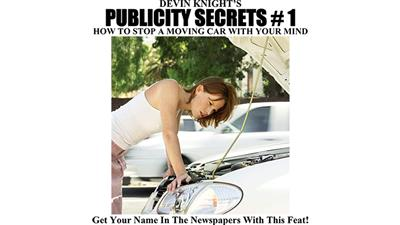 Publicity Secrets #1 How to Stop a Moving Car with Your Mind by Devin Knight eBook DOWNLOAD