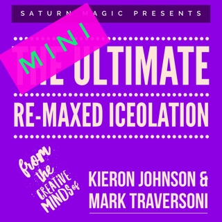 Mini Ultimate Re-Maxed Iceolation by Kieron Johnson & Mark Traversoni