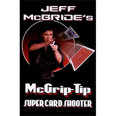 McGrip Tip Super Card Shooter by Jeff McBride - Trick