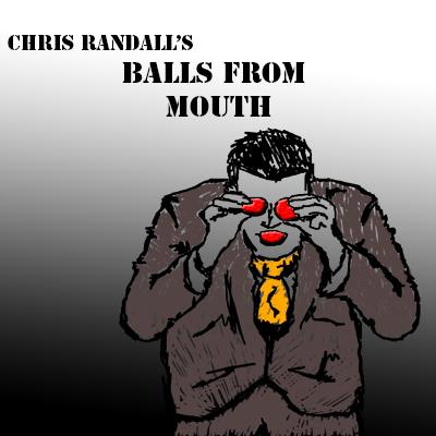 Balls from the Mouth by Chris Randall video DOWNLOAD