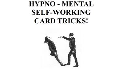 Hypno-Mental Self-Working Card Tricks! by Paul Voodini eBook DOWNLOAD