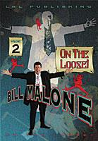 Bill Malone On the Loose- #2, DVD