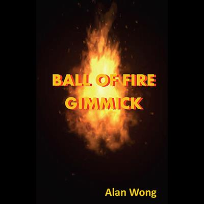 Ball of Fire by Alan Wong - Trick