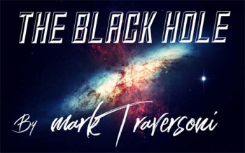 The Black Hole by Mark Traversoni