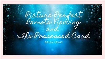 Picture Perfect Remote Viewing & The Possessed Card by Brian Lewis video DOWNLOAD