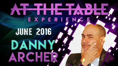 At the Table Live Lecture Danny Archer June 15th 2016 video DOWNLOAD